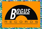 Bogus Records link
